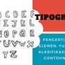 Tipografi: Pengertian, Elemen, Fungsi, Klasifikasi dan Contohnya