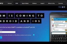 """BlackBerry Bantah BBM di Android dan iOS """"Naik"""" 27 Juni"""