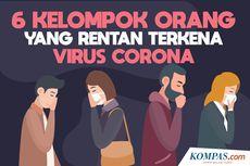 INFOGRAFIK: 6 Kelompok Orang yang Rentan Terinfeksi Virus Corona