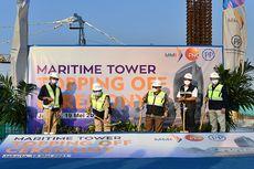Topping Off, Maritime Tower Siap Beroperasi pada Semester II 2021