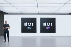 Apple Perkenalkan Chip M1 Pro dan M1 Max, Apa Kehebatannya?