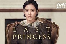 Sinopsis The Last Princess, Kisah Tragis Putri Terakhir Dinasti Joseon