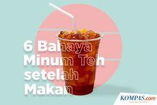 INFOGRAFIK: 6 Bahaya Minum Teh setelah Makan