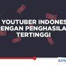 INFOGRAFIK: 10 YouTuber Indonesia dengan Penghasilan Tertinggi