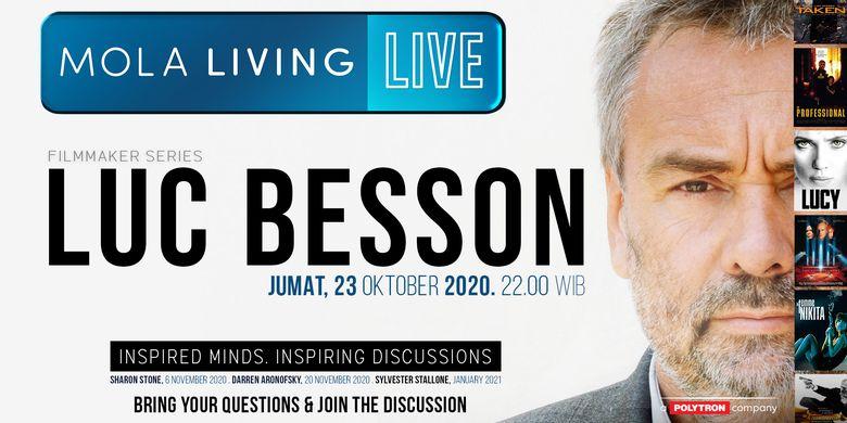 Sutradara asal Perancis Luc Besson akan menjadi pembicara pada acara Mola Living Live, Jumat (23/10/2020).