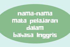 Nama-nama Mata Pelajaran dalam Bahasa Inggris