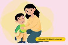 Begini Peran Orangtua Menangani Permasalahan Anak Usia Dini