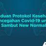 INFOGRAFIK: Panduan Protokol Kesehatan Pencegahan Covid-19 untuk Sambut New Normal