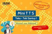 Mini TTS - Teka Teki Santuy Minimal rasa Maksimal