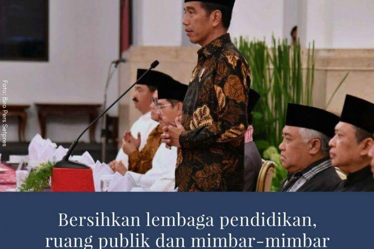 Presiden Joko Widodo meminta agar lembaga pendidikan dari TK hingga perguruan tinggi bersih dari ajaran ideologi sesat terorisme.