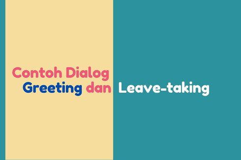 Contoh Dialog Greeting dan Leave-taking