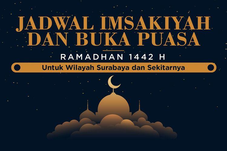 Jadwal Imsakiyah dan Buka Puasa Ramadhan 1442H/2021 untuk Wilayah Surabaya dan Sekitanya