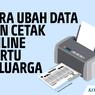 INFOGRAFIK: Cara Ubah Data dan Cetak Online Kartu Keluarga