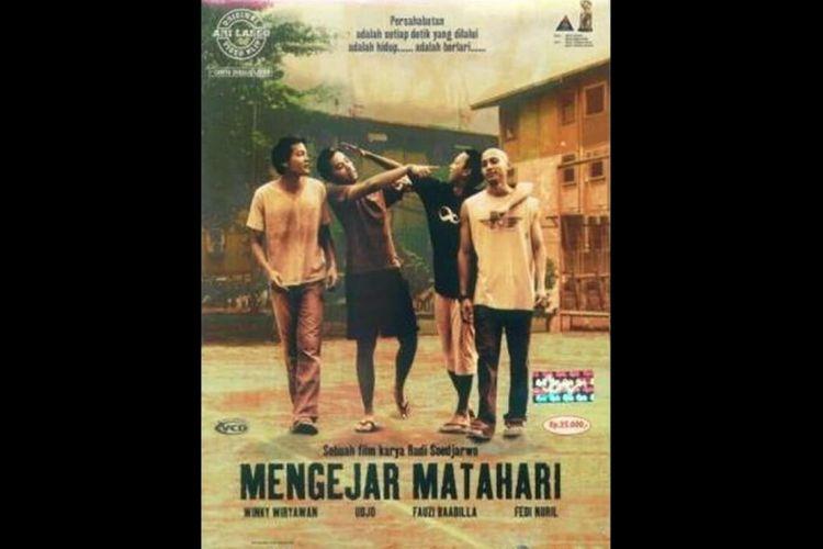 Poster Film Mengejar Matahari (2004),dibintangi Winky Wiryawan, Fedi Nuril, Fauzi Baadila dan Udjo Project Pop. Tayang di RCTI +
