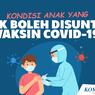INFOGRAFIK: Kondisi Anak yang Tak Boleh Disuntik Vaksin Covid-19