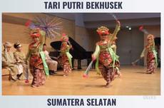 Tari Putri Bekhusek, Simbol Kemakmuran Sumatera Selatan