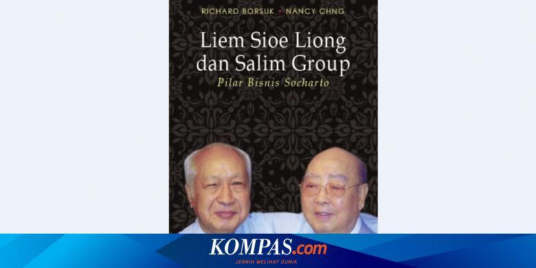 Liem Sioe Liong dan <a href='https://manado.tribunnews.com/tag/soeharto' title='Soeharto'>Soeharto</a>, di Antara Uang dan Kekuasaan... Halaman all -  Kompas.com