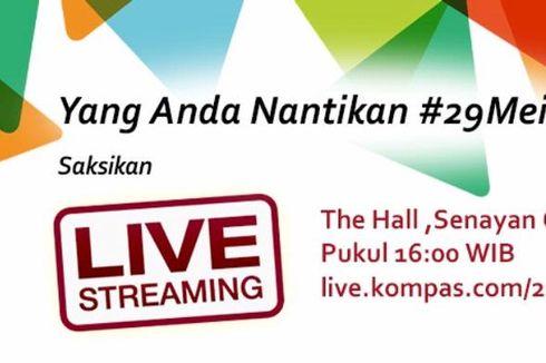 "Nantikan ""Live Streaming"" Kompas.com 29 Mei Mulai Pukul 16.00"