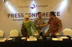 Biayai Ekspor, Indonesia Eximbank Diversifikasi Pasar Non-Tradisional