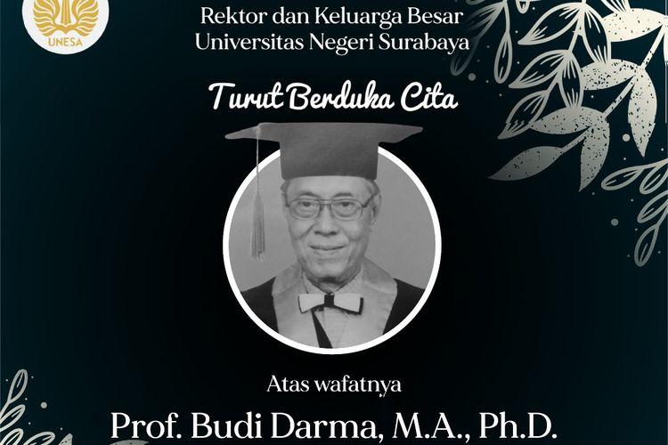 Ucapan duka cita atas meninggalnya Guru Besar FBS Unesa Budi Darma.