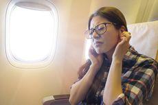 Kenapa Telinga Berdengung dan Terasa Sakit Saat Naik Pesawat?