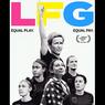 Sinopsis LFG, Dokumenter Olahraga yang Angkat Isu Kesenjangan Pendapatan