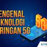 INFOGRAFIK: Mengenal Teknologi Jaringan 5G