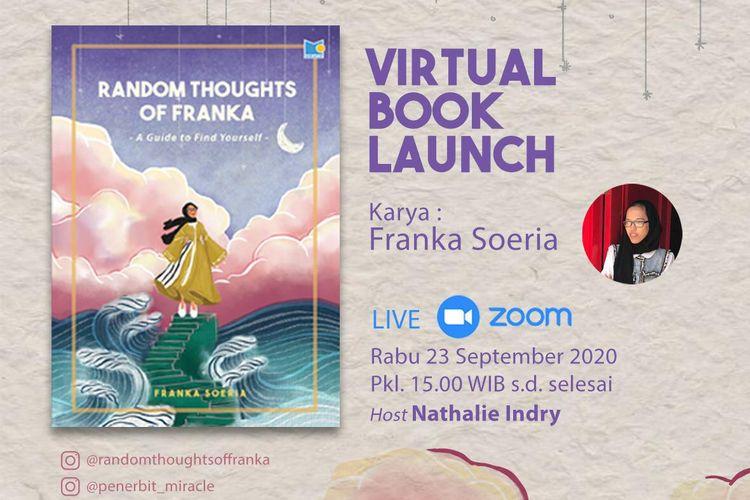 Penerbit M&C! bersama Franka Soeria meluncurkan buku Random Thoughts of Franka: A Guide to Find Yourself secara virtual melalui live Zoom pada Rabu (23/9) pukul 15.00 WIB.