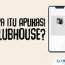 INFOGRAFIK: Mengenal Apa Itu Aplikasi Clubhouse