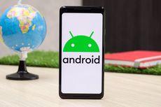 Google Siapkan 5 Fitur Baru untuk Android
