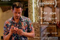 Tak Ada yang Gila di Kota Ini Tembus Sundance Film Festival 2020