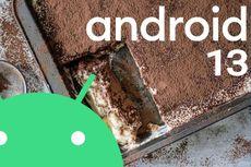 Android 13 Akan Diberi Nama Tiramisu?