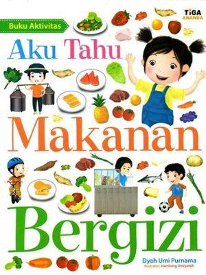 Buku Aku Tahu Makanan Bergizi