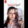 Sinopsis Squared Love, Kehidupan Rahasia Model Ternama, Segera di Netflix