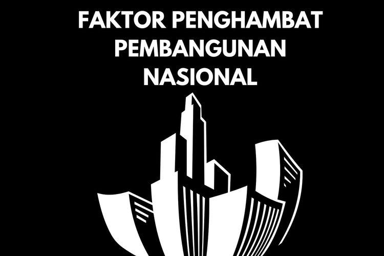 Ilustrasi Faktor Penghambat Pembangunan Nasional