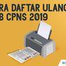 INFOGRAFIK: Cara Daftar Ulang SKB CPNS 2019 melalui SSCN