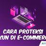 INFOGRAFIK: Cara Proteksi Akun di E-commerce