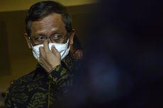 Tanggapi Penolakan PPKM, Mahfud MD: Pemerintah Harus Ambil Keputusan, Semua Saran Sudah Didengar