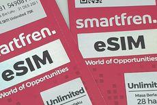 Kartu e-SIM Smartfren Kini Bisa Dipakai di Smartphone Android
