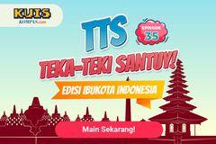TTS - Teka-teki Santuy Ep. 35 Edisi Ibukota Indonesia