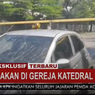 Kronologi Ledakan di Gereja Katedral, Pelaku Naik Motor dan Ledakkan Diri