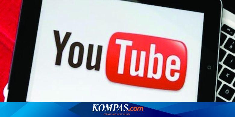 Bukan Dari Iklan Begini Cara Youtuber Meraup Pendapatan Besar Halaman All Kompas Com