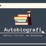 Autobiografi: Definisi, Ciri-Ciri, dan Strukturnya