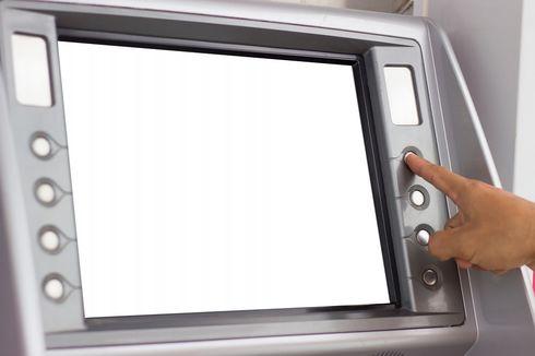 Tarik Uang di ATM Tapi Dana di Rekening Tak Terpotong, Ini Kata Pakar