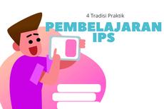 4 Tradisi Praktik Pembelajaran IPS