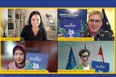 Laporan Tahunan Kerja Sama UE- Indonesia, Kemajuan Mencapai Green Recovery Jadi Sorotan