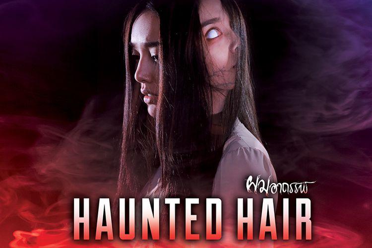 Drama horor Thailand, Haunted Hair.