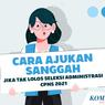 INFOGRAFIK: Cara Mengajukan Sanggahan Hasil Seleksi Administrasi CPNS 2021