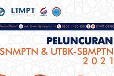 Jangan Lupa, Besok Peluncuran SNMPTN dan UTBK-SBMPTN 2021