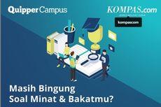 Pilih Jurusan Kuliah, Ikut Tes Minat Bakat Gratis Kompas.com-Quipper